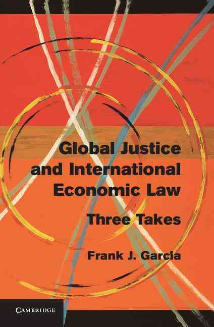 Global Justice and International Economic Law By Garcia, Frank J.